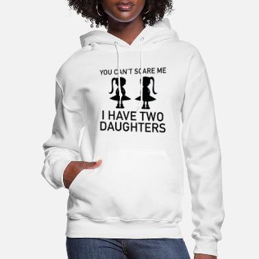 Two I Have Two Daughters - Women's Hoodie