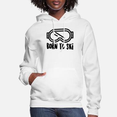 Alps Born to Ski - Women's Hoodie