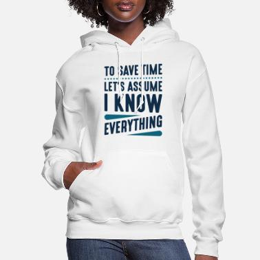 Genius I Know Everything - Women's Hoodie