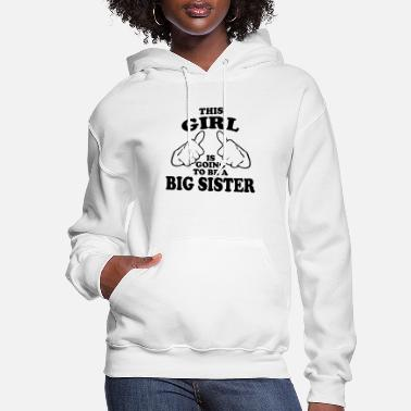 This Girl Is Going to Be a Big Sister - Women's Hoodie