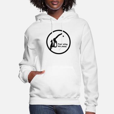 Everything Nice Fueled by kindness - Women's Hoodie