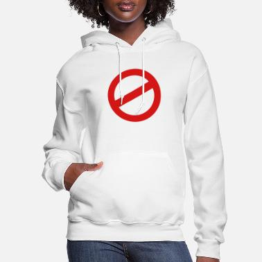 Prohibition prohibition sign - Women's Hoodie