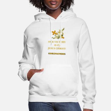 Victory Our Victory Is In Jesus Christ! (Gold) - Women's Hoodie