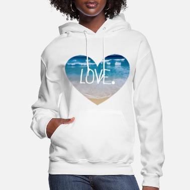 I Love Love the Beach - Women's Hoodie