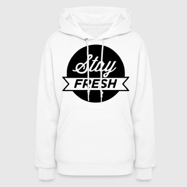Stay Fresh - stayflyclothing.com - Women's Hoodie