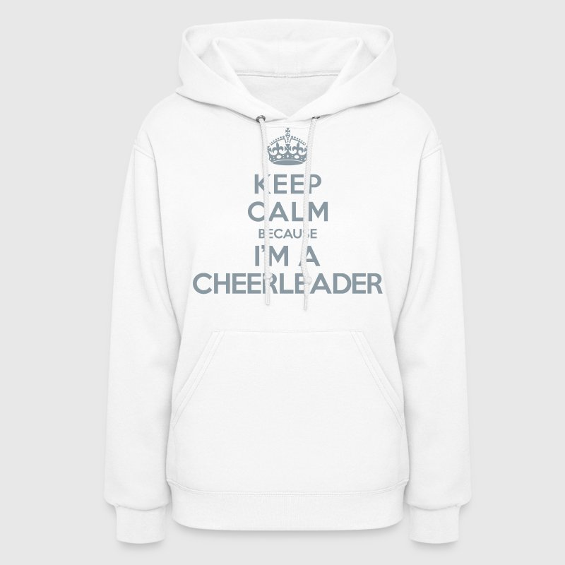 Keep calm because i'm a Cheerleader - Women's Hoodie