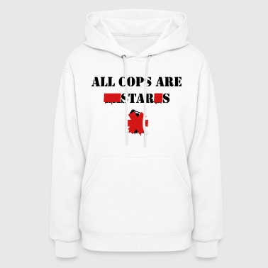 ALL COPS ARE STARS - Women's Hoodie