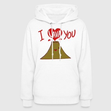 I Lava You Shirt - Women's Hoodie