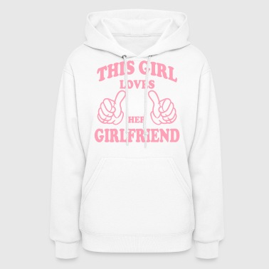 this girl loves her girlfriend - Women's Hoodie