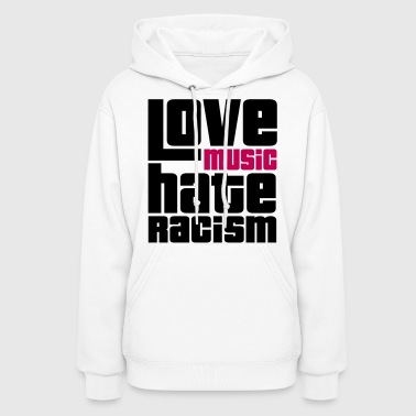 Love Music Hate Racism - Women's Hoodie