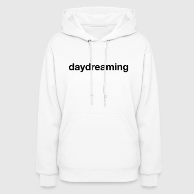 daydreaming - Women's Hoodie
