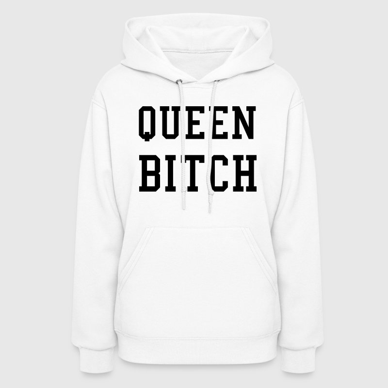 Queen Bitch - Women's Hoodie