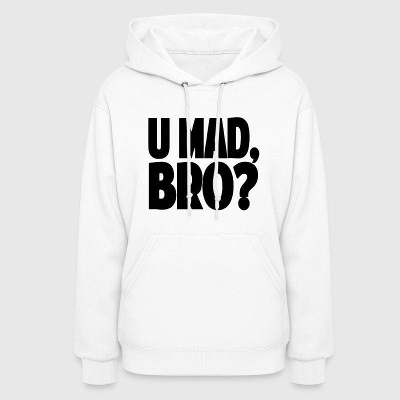 You Mad Bro? - Women's Hoodie