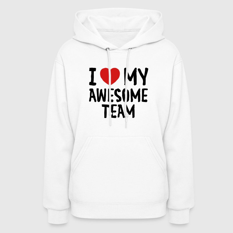 Love (Heart) My Awesome Team - Women's Hoodie