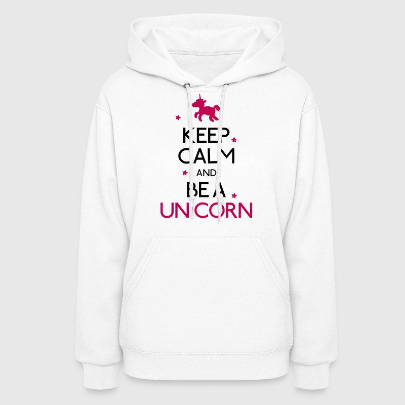 keep calm and be a unicorn - Women's Hoodie