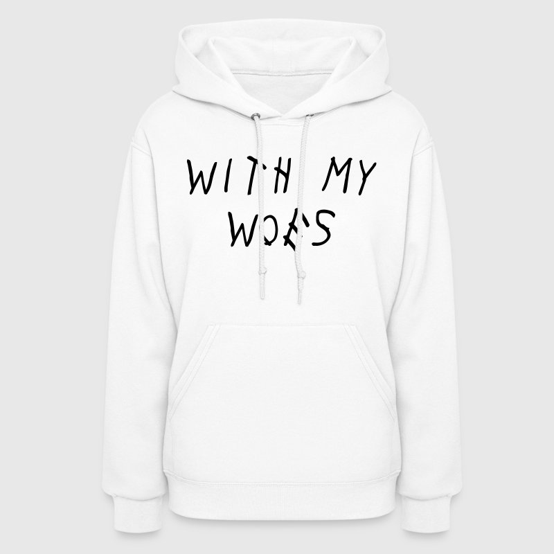 With My Woes Shirt - Women's Hoodie