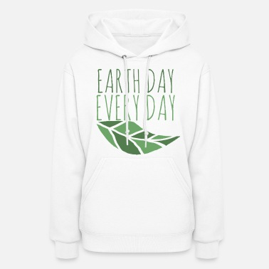 Earth Day Earth Day  - Women's Hoodie