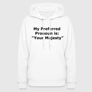 Majesty Your Majesty - Women's Hoodie