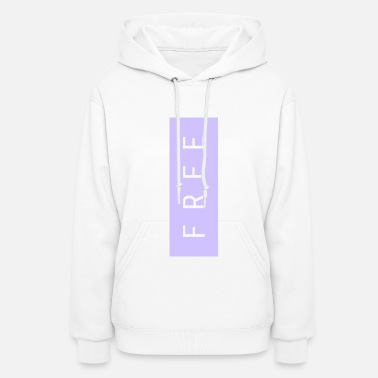 Thoughts &amp Totally Free -- one - Women's Hoodie