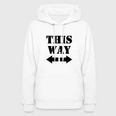 This Way! - Women's Hoodie