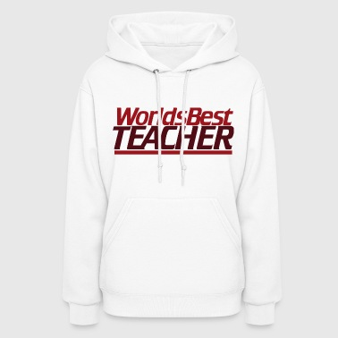 Worlds Best Teacher - Women's Hoodie