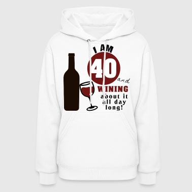 40th Birthday Wine Funny - Women's Hoodie