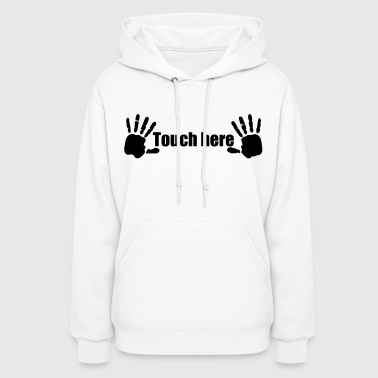 Touch Hands here Touch here Hand Print 1c - Women's Hoodie