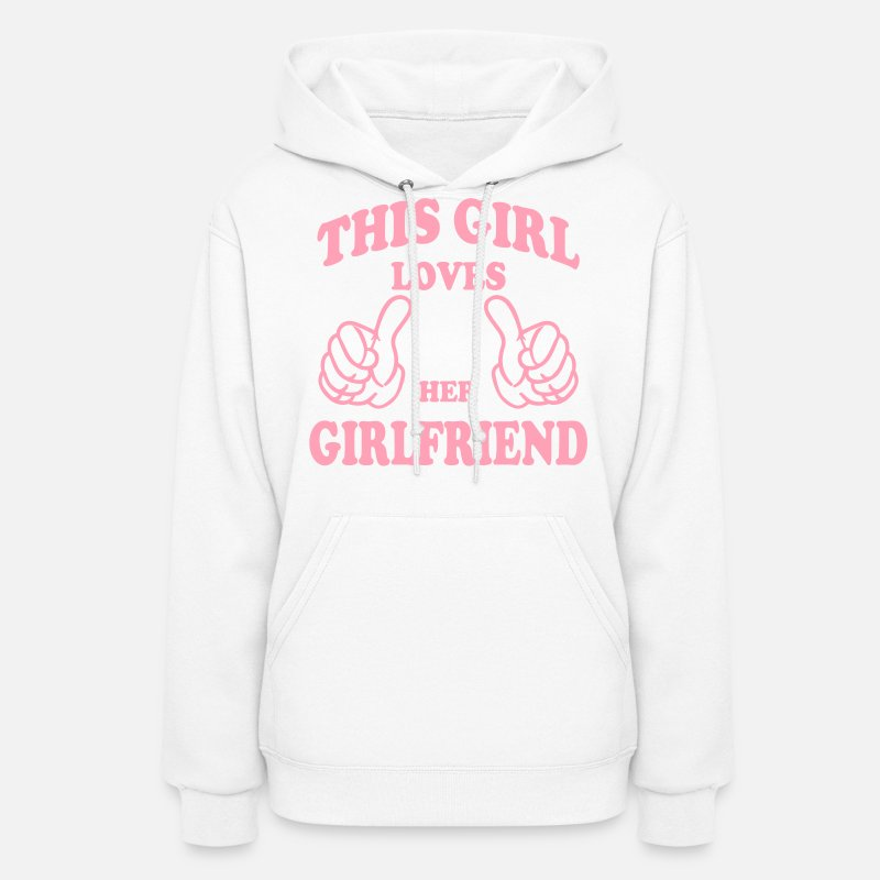 Lesbian Hoodies & Sweatshirts - this girl loves her girlfriend - Women's Hoodie white