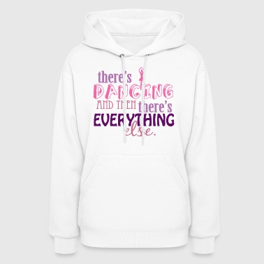 Dancing is Everything - Women's Hoodie