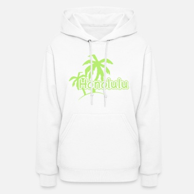 Honolulu Honolulu Palm Palms Beach Hawaii 1c - Women's Hoodie