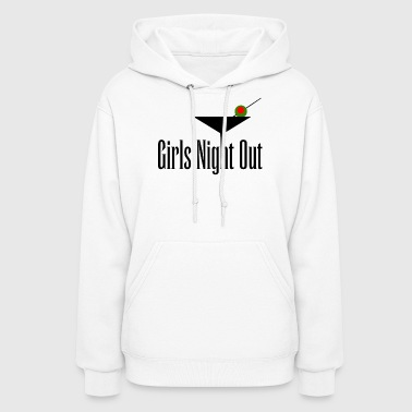 Girls Night Out Girls Night Out - Women's Hoodie