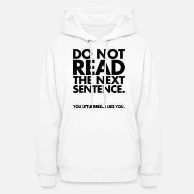 Quotes Do Not Read - Women's Hoodie
