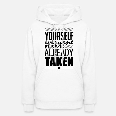Cool Quote Be yourself everyone else is already taken - Women's Hoodie