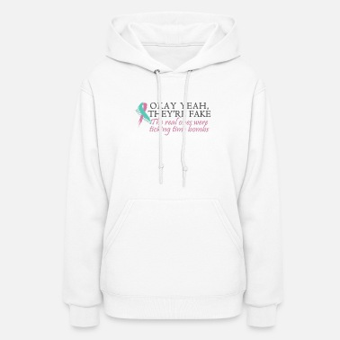 Okay yeah, they're fake BRCA #2 - Women's Hoodie