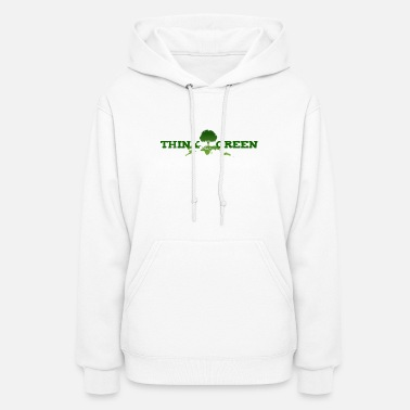 Earth Day &amp think green - Women's Hoodie