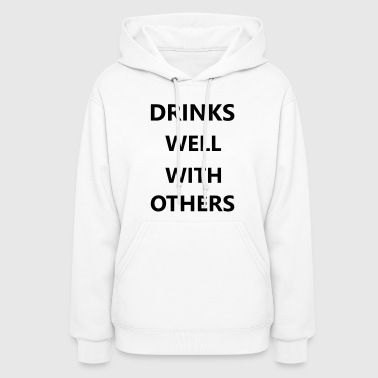 Drinks well with others - Women's Hoodie