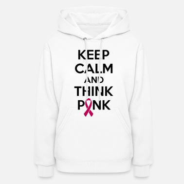 Pink Ribbon Keep calm and think pink - Women's Hoodie