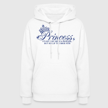 Princess Princess It's not easy being a Princess - Women's Hoodie