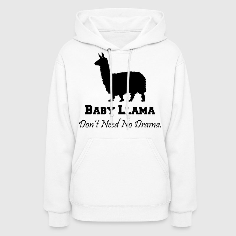 Baby Llama Don't Need No Drama - Women's Hoodie