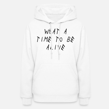 Drake What A Time To Be Alive Shirt - Women's Hoodie