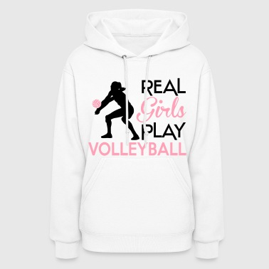 Real girls play volleyball - Women's Hoodie