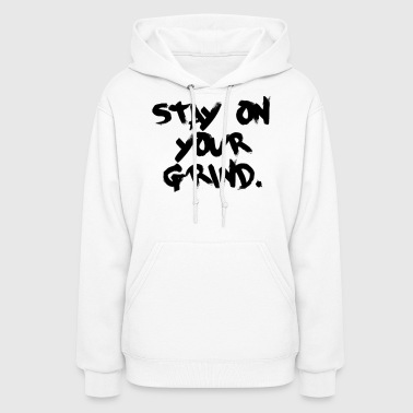 STAY ON YOUR GRIND - Women's Hoodie