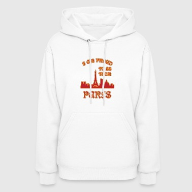 I am proud to be from pARIS I am proud to be from - Women's Hoodie