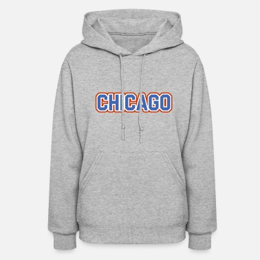 Illinois Chicago, Illinois - The Cubs - Women's Hoodie