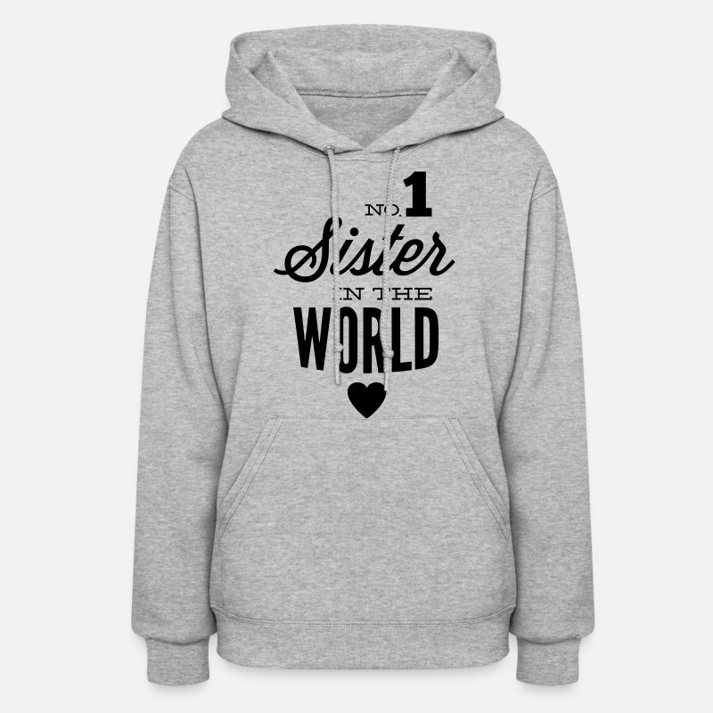 Sisters Hoodies & Sweatshirts - no1 sister of the world - Women's Hoodie heather gray