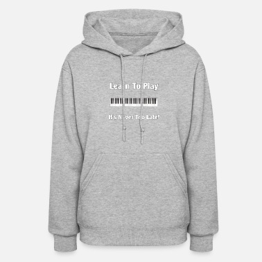 Piano Learn Piano - Women's Hoodie