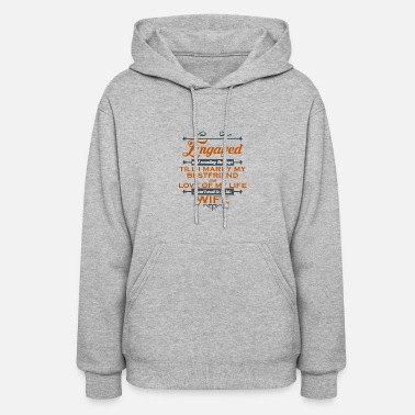 Engagement Engaged - Women's Hoodie
