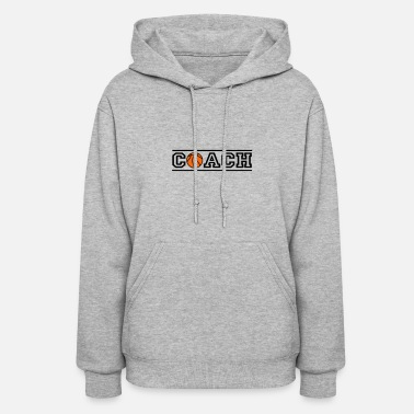 Coach basketball coach - Women's Hoodie