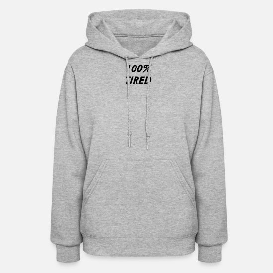 Sleeping Hoodies & Sweatshirts - 100% TIRED - Women's Hoodie heather gray