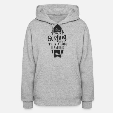 Saying Surfer Saying - Kitesurfing Windsurfing - Women's Hoodie